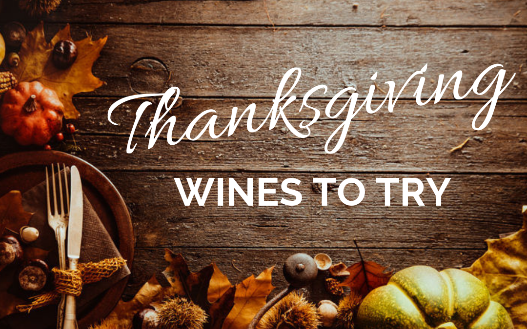 Thanksgiving Wines to Try