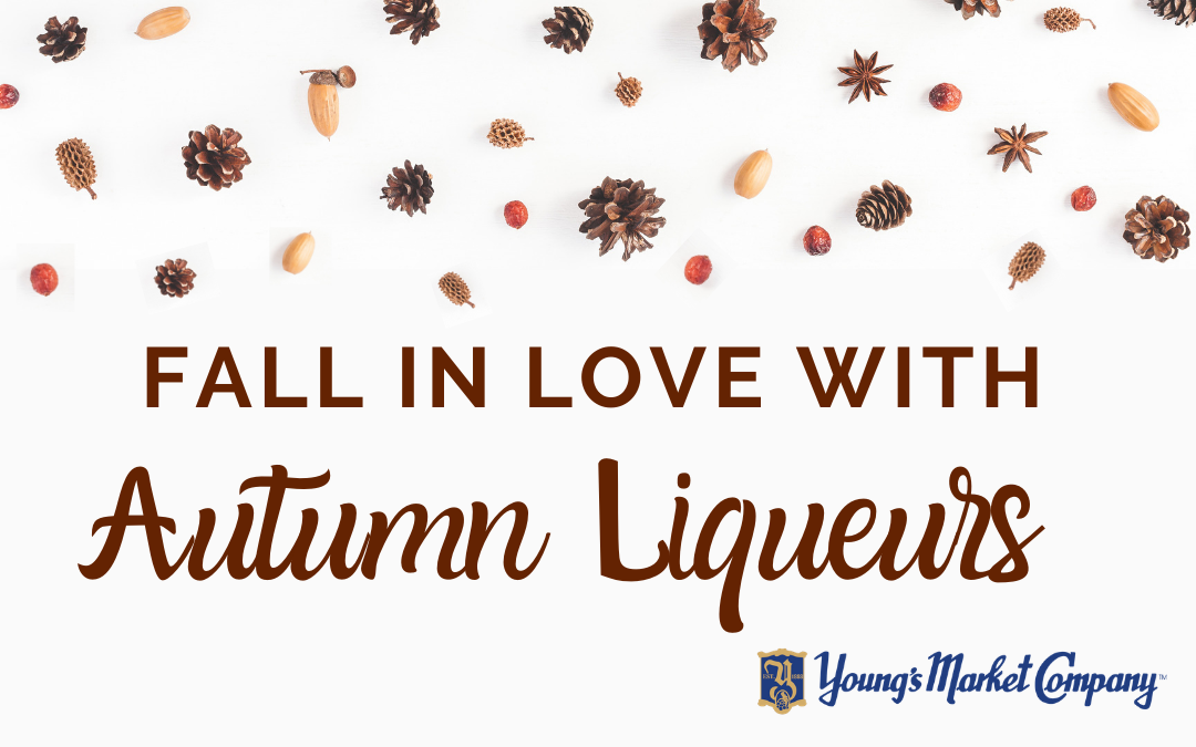 Fall in Love with Autumn Liqueurs