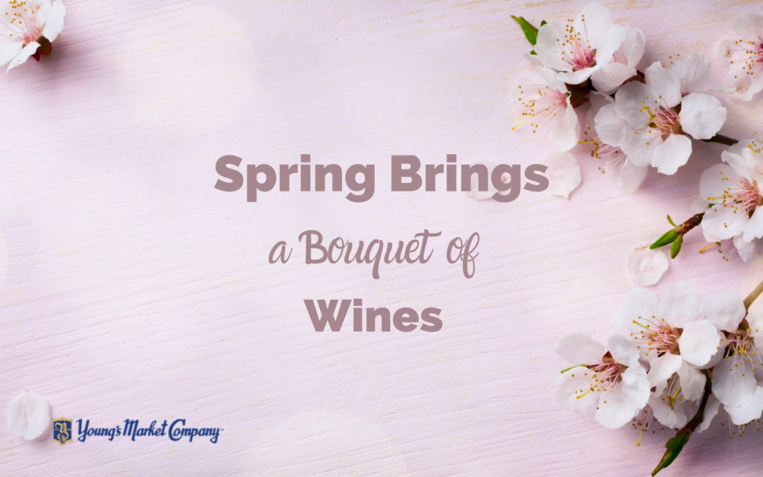 Spring Brings a Bouquet of Wines